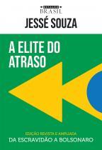A elite do atraso - da escravidão a Bolsonaro