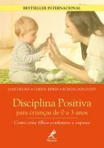 Disciplina positiva para crianças de 0 a 3 anos - como criar filhos confiantes e capazes