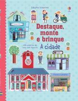 Livro - A cidade : Destaque, monte e brinque -