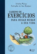 Livro - Caderno de exercícios para ousar mudar a sua vida -