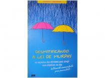 Livro Desmitificando a Lei de Murphy - Suzanne C. Segeristrom