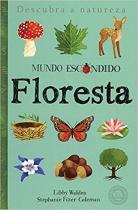 Livro - Floresta : Mundo escondido -