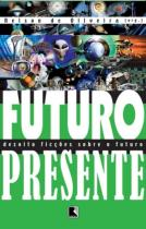 Livro - Futuro presente -
