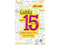 Livro Garota Quase 15 Anos: Paquerando pela - Inglaterra Sue Limb