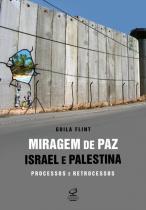 Livro - Miragem de paz: Israel e Palestina - processos e retrocessos -