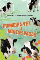 Livro - Primeira vez e muitas vacas -